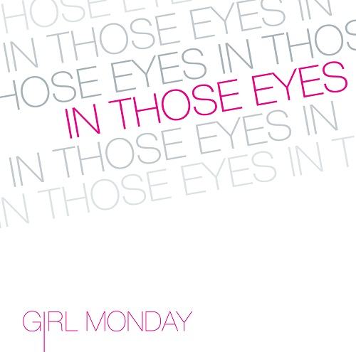 In Those Eyes by Girl Monday